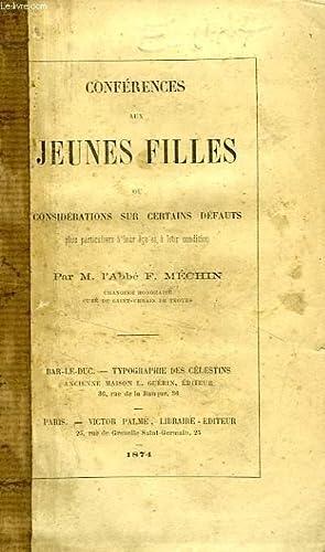 CONFERENCES AUX JEUNES FILLES, OU CONSIDERATIONS SUR CERTAINS DEFAUTS PLUS PARTICULIERS A LEUR AGE ...