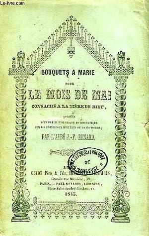BOUQUETS A MARIE POUR LE MOIS DE MAI CONSACRE A LA MERE DE DIEU: RENARD ABBE J.-F.