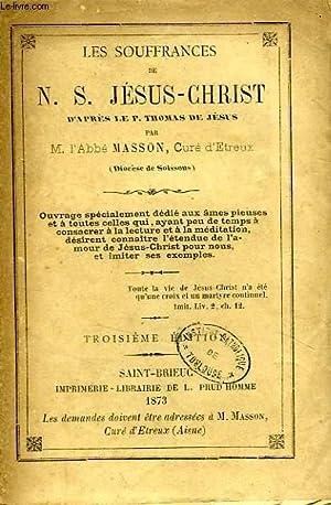 LES SOUFFRANCES DE N. S. JESUS-CHRIST D'APRES LE P. THOMAS DE JESUS: MASSON ABBE A.