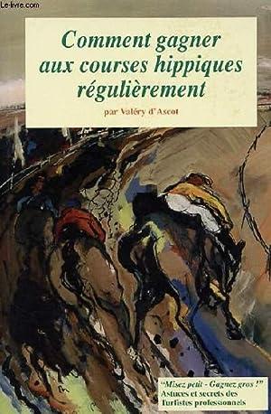 COMMENT GAGNER AUX COURSES HIPPIQUES REGULIEREMENT: VALERY D'ASCOT