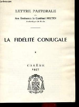 LA FIDELITE CONJUGALE: CARDINAL FELTIN