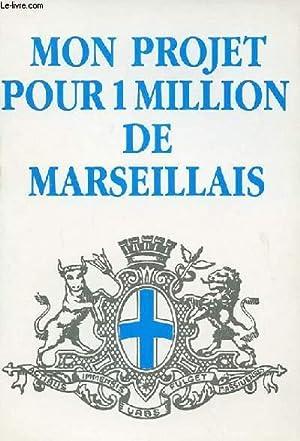 MON PROJET POUR UN MILLION DE MARSEILLAIS: JEAN-CLAUDE GAUDIN