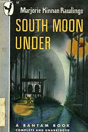 SOUTH MOON UNDER: KINNAN RAWLINGS MARJORIE
