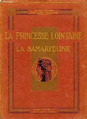 LA PRINCESSE LOINTAINE / LA SAMARITAINE: ROSTAND EDMOND