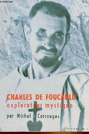 CHARLES DE FOUCAULD EXPLORATEUR MYSTIQUE: MICHEL CARROUGES