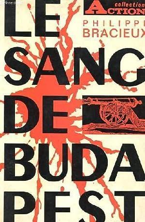 LE SANG DE BUDAPEST - HISTOIRE D'UNE FAMILLE DE MAGNATS: PHILIPPE BRACIEUX