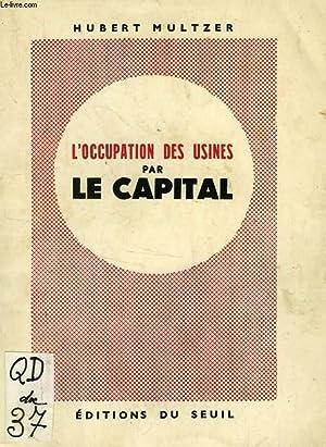 L'OCCUPATION DES USINES PAR LE CAPITAL: MULTZER HUBERT