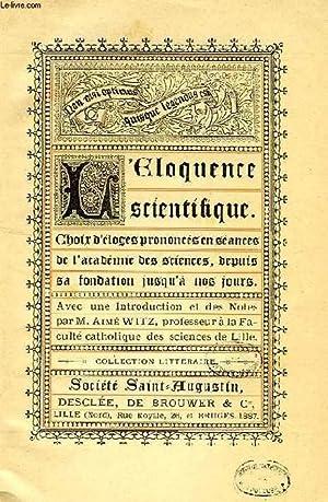 ELOQUENCE SCIENTIFIQUE, CHOIX D'ELOGES PRONONCES EN SEANCES DE L'ACADEMIE DES SCIENCES, ...