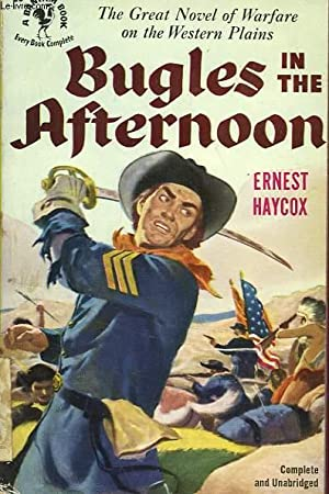 BUGLES IN THE AFTERNOON: HAYCOX ERNEST