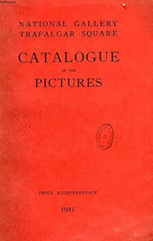 NATIONAL GALLERY TRAFALGAR SQUARE, CATALOGUE OF THE PICTURES: COLLECTIF