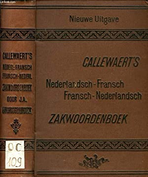 CALLEWAERT'S NIEUW NEDERLANDSCH-FRANSCH ZAKWOORDENBOEK / NOUVEAU DICTIONNAIRE DE POCHE ...