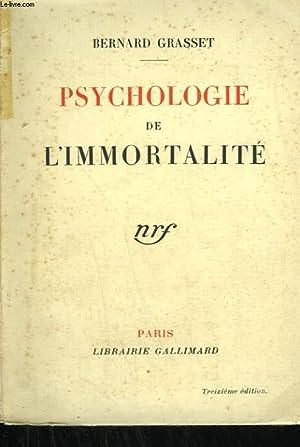 PSYCHOLOGIE DE L'IMMORTALITE.: GRASSET BERNARD.