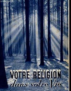 VOTRE RELIGION DANS VOTRE VIE: GASTON DUTIL