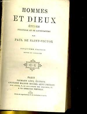 HOMMES ET DIEUX. ETUDES D'HISTOIRE ET DE LITTERATURE: PAUL DE SAINT-VICTOR