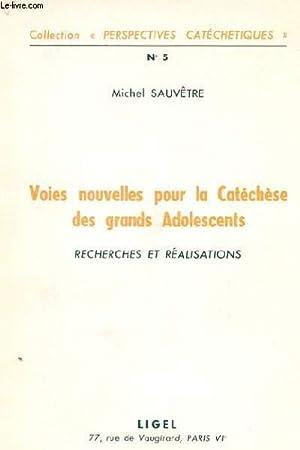 N° 5 - VOIES NOUVELLES POUR LA CATECHESE DES GRANDS ADOLESCENTS - RECHERCHE ET REALISATIONS: ...