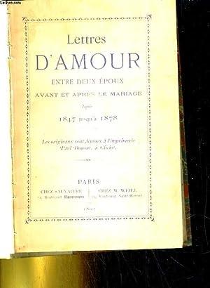 LETTRES D'AMOUR ENTRE DEUX EPOUX, AVANT ET APRES LE MARIAGE DEPUIS 1847 JUSQU'A 1878: ...