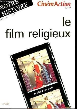 CINEMACTION N° 49 - LE FILM RELIGIEUX: NOTRE HISTOIRE