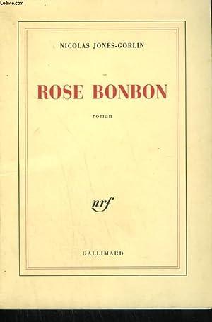 ROSE BONBON.: JONES-GORLIN NICOLAS.