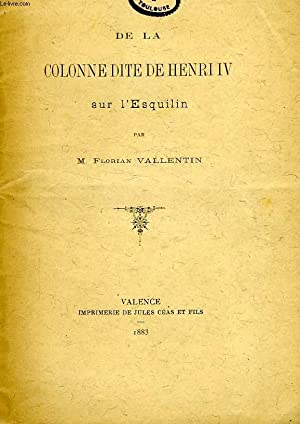 DE LA COLONNE DITE DE HENRI IV SUR L'ESQUILIN: VALLENTIN FLORIAN
