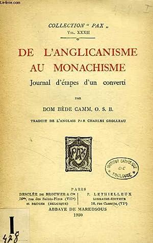 DE L'ANGLICANISME AU MONACHISME, JOURNAL D'ETAPES D'UN CONVERTI: CAMM DOM BEDE, O. S...