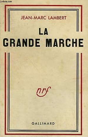 LA GRANDE MARCHE.: LAMBERT JEAN-MARC.