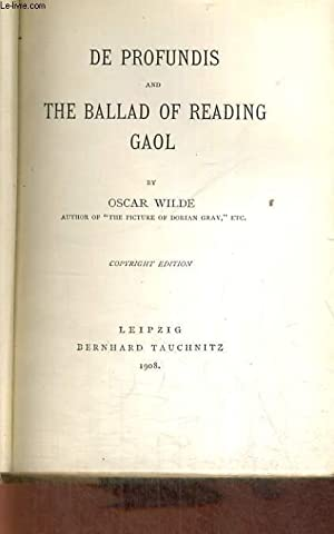 DE PROFUNDIS AND THE BALLAD OF READING: OSCAR WILDE
