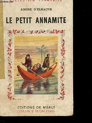 LE PETIT ANNAMITE: D'ELBAUVE ANDRE