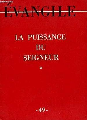 EVANGILE - NOUVELLE SERIE N° 49 - LA PUISSANCE DU SEIGNEUR *: COLLECTIF