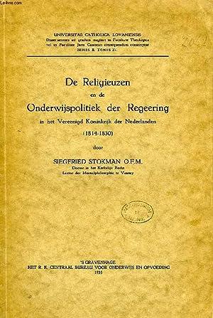 DE RELIGIEUZEN EN DE ONDERWIJSPOLITIEK DER REGEERING IN HET VEREENIGD KONINKRIJK DER NEDERLANDEN (...