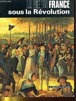 LA VIE EN FRANCE SOUS LA REVOLUTION: J.-P. ROUX