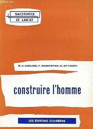 CONSTRUIRE L'HOMME: M.-J. GERLAUD, P. HAUBTMANN & G. MATAGRIN