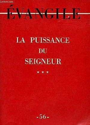 EVANGILE - NOUVELLE SERIE N° 56 - LA PUISSANCE DU SEIGNEUR ***: COLLECTIF