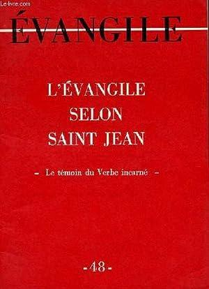 EVANGILE - NOUVELLE SERIE N° 48 - L'EVANGILE SELON SAINT JEABN - LE TEMOIN DU VERBE ...