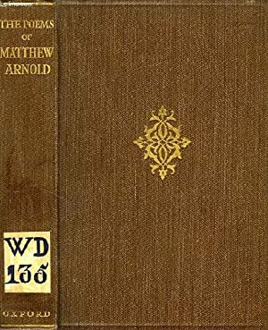 THE POEMS OF MATTHEW ARNOLD, 1840-1867: ARNOLD MATTHEW
