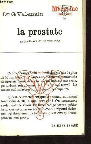LA PROSTATE. GRANDEURS ET SERVITUDES: VALENSIN G. DR