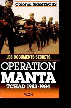 OPERATION MANTA. LES DOCUMENTS SECRETS. TCHAD 1983-1984: COLONEL SPARTACUS