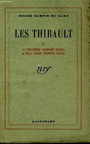 LES THIBAULT. TOME 2 : LE PENITENCIER ( DEUXIEME PARTIE), LA BELLE SAISON ( PREMIERE PARTIE).: ...