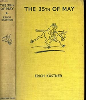 THE 35TH OF MAY OR CONRAD'S RIDE TO THE SOUTH SEAS: ERICH KÄSTNER