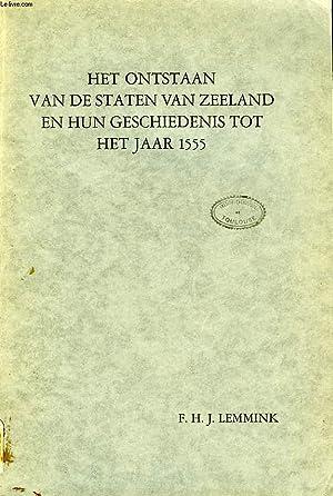 HET ONTSTAAN VAN DE STATEN VAN ZEELAND EN HUN GESCHIEDENIS TOT HET JAAR 1555: LEMMINK FREDERICUS ...