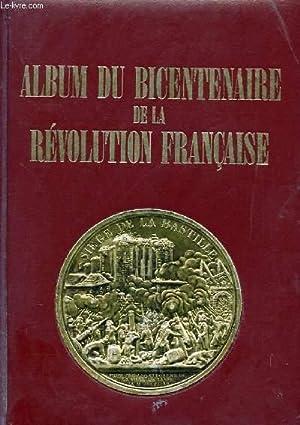 ALBUM DU BICENTENAIRE DE LA REVOLUTION FRANCAISE 1789-1989: COLLECTIF