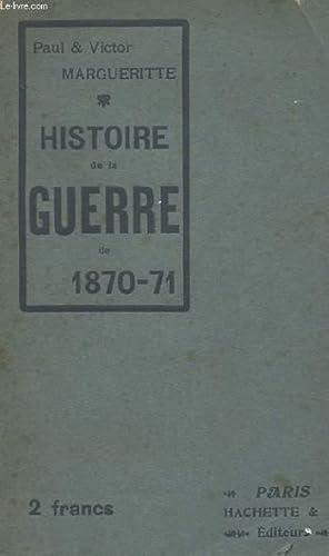 HISTOIRE DE LA GUERRE DE 1870-71: PAUL & VICTOR MARGUERITTE