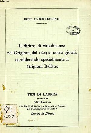 IL DIRITTO DI CITTADINANZA NEL GRIGIONI, DAL 1803 AI NOSTRI GIORNI, CONSIDERANDO SPECIALMENTE IL ...