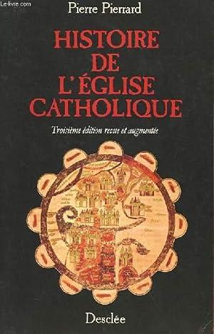 HISTOIRE DE L'EGLISE CATHOLIQUE: PIERRE PIERRARD