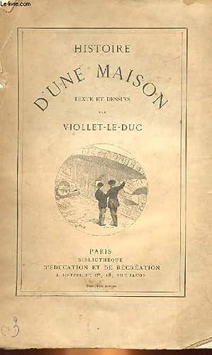 HISTOIRE D'UNE MAISON: VIOLLET-LE-DUC