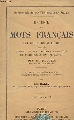 RECUEIL DE MOTS FRANCAIS PAR ORDRE DE MATIERES ACCOMPAGNE D'UNE NOTICE ORTHOGRAPHIQUE ET D'...