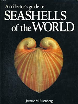 A COLLECTOR'S GUIDE TO SEASHELLS OF THE: JEROME M. EISENBERG