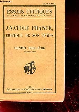 ANATOLE FRANCE. CRITIQUE DE SON TEMPS: SEILLIERE ERNEST