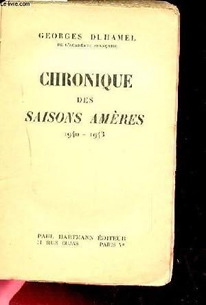 CHRONIQUE DES SAISONS AMERES 1940-1943: DUHAMEL GEORGES
