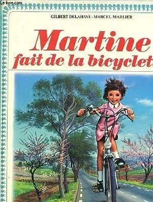 MARTINE FAIT DE LA BICYCLETTE: DELAHAYE GILBERT /
