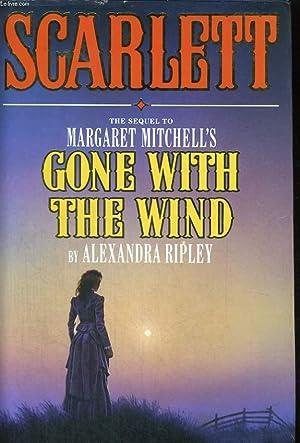 SCARLETT, THE SEQUEL TO MARGARET MITCHELL'S GONE: ALEXANDRA RIPLEY